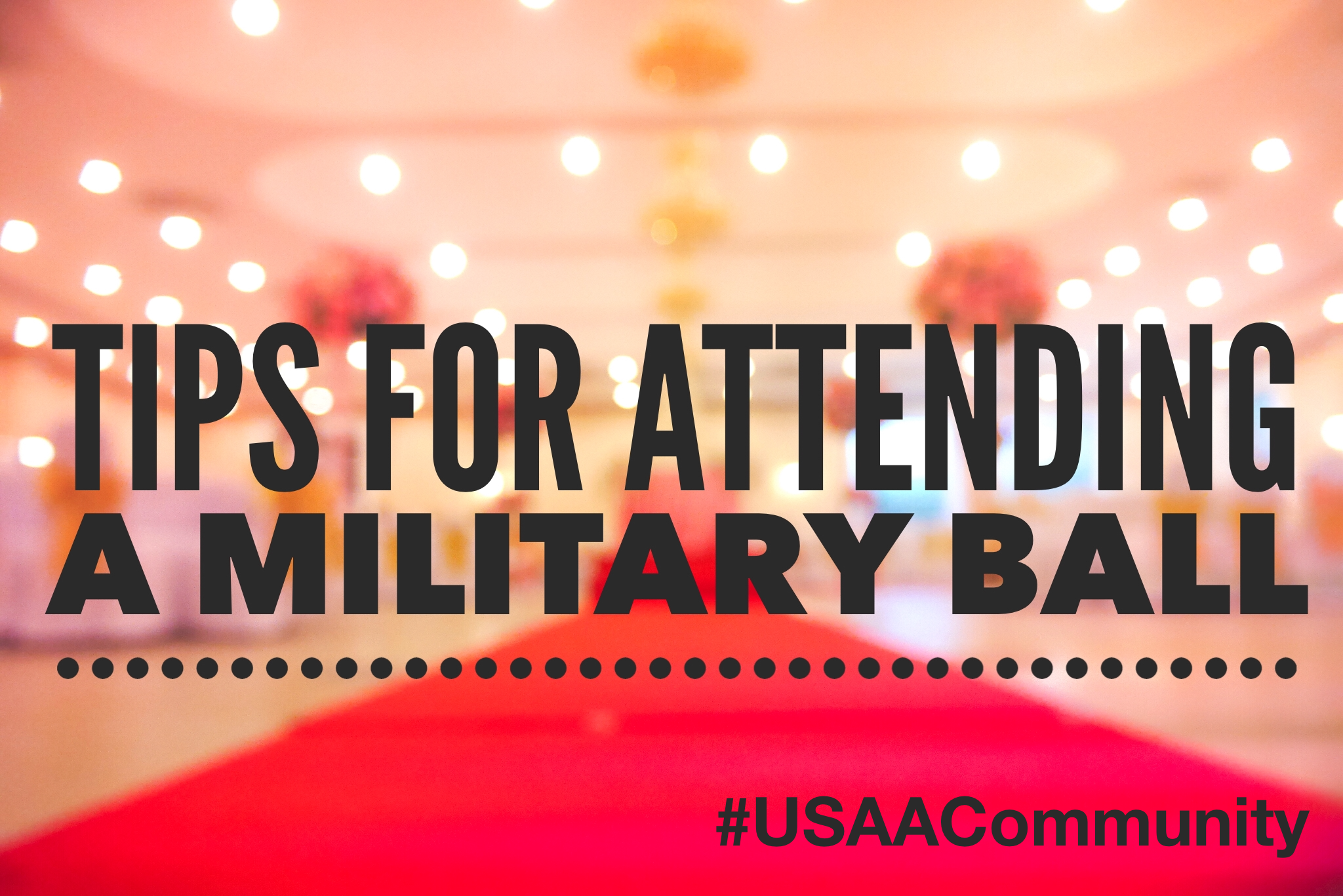Tips for Attending a Military Ball