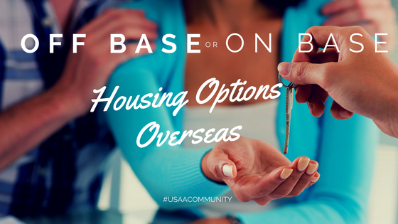 How to Decide Between Off-Base and On-Base Housing Options Overseas