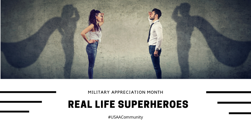 Real-life Superheroes – National Military Appreciation Month